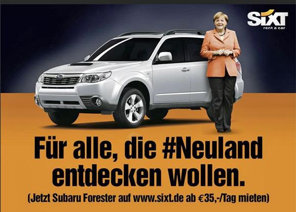 Anleitung zur Werbung mit Politikern & Prominenten – Geld sparen wie Sixt mit #Neuland?