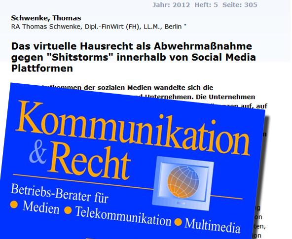 """Aufsatz zum virtuellen Hausrecht und Shitstorms in der """"Kommunikation & Recht"""" 5/2012"""
