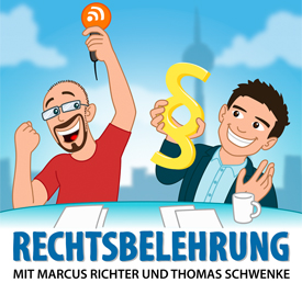 Rechtsbelehrung - Jura-Podcast mit Markus Richter und Thomas Schwenke