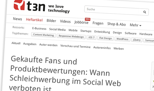 Artikel im t3n-Magazin - Gekaufte Fans und Produktbewertungen: Wann Schleichwerbung im Social Web verboten ist