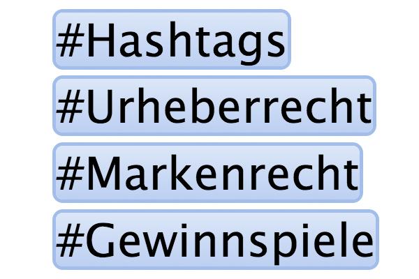Hashtags & Recht – Was Sie bei Gewinnspielen, Marken- und Urheberrechten beachten müssen