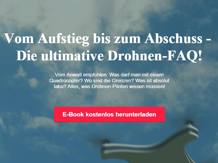 """Kostenloses E-Book: """"Vom Aufstieg bis zum Abschuss –  Die ultimative Drohnen-FAQ!"""""""