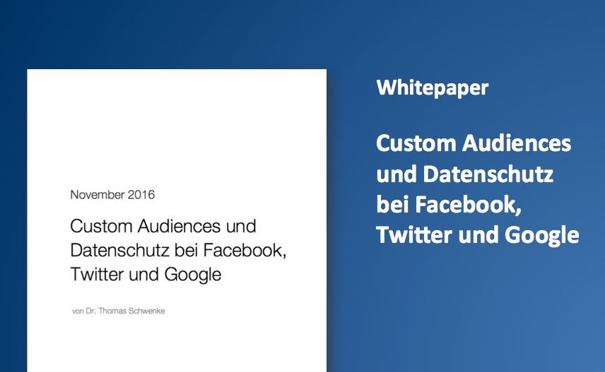 """Whitepaper: """"Custom Audiences und Datenschutz bei Facebook, Twitter und Google"""" bei Allfacebook.de"""
