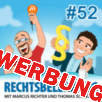 Podcasthinweis: Influencer Marketing – Rechtsbelehrung Folge 52