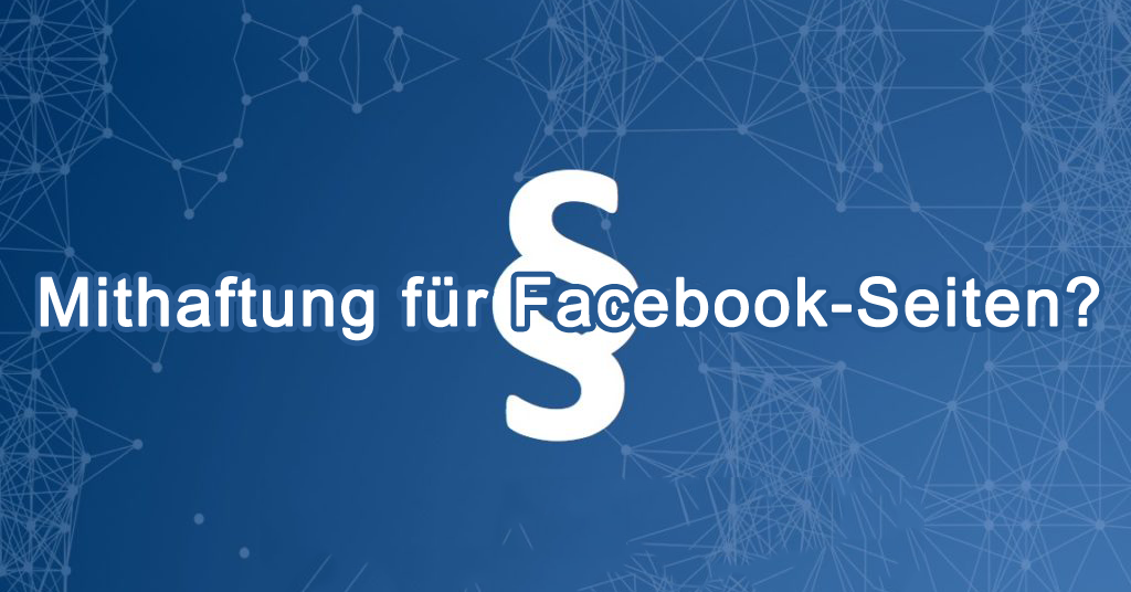 Beitragshinweis: Analyse zum EuGH-Urteil und Empfehlung Facebook-Seiten nicht zu schließen
