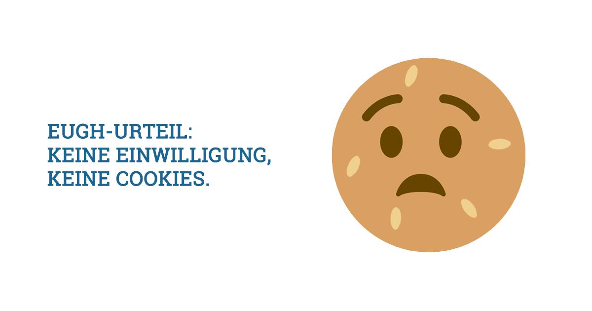 EuGH: Cookies dürfen nur noch mit Einwilligung gesetzt werden