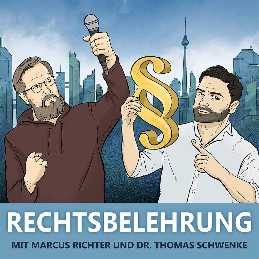 Rechtsbelehrung - Jura-Podcast mit Markus Richter und Thomas Schwenke